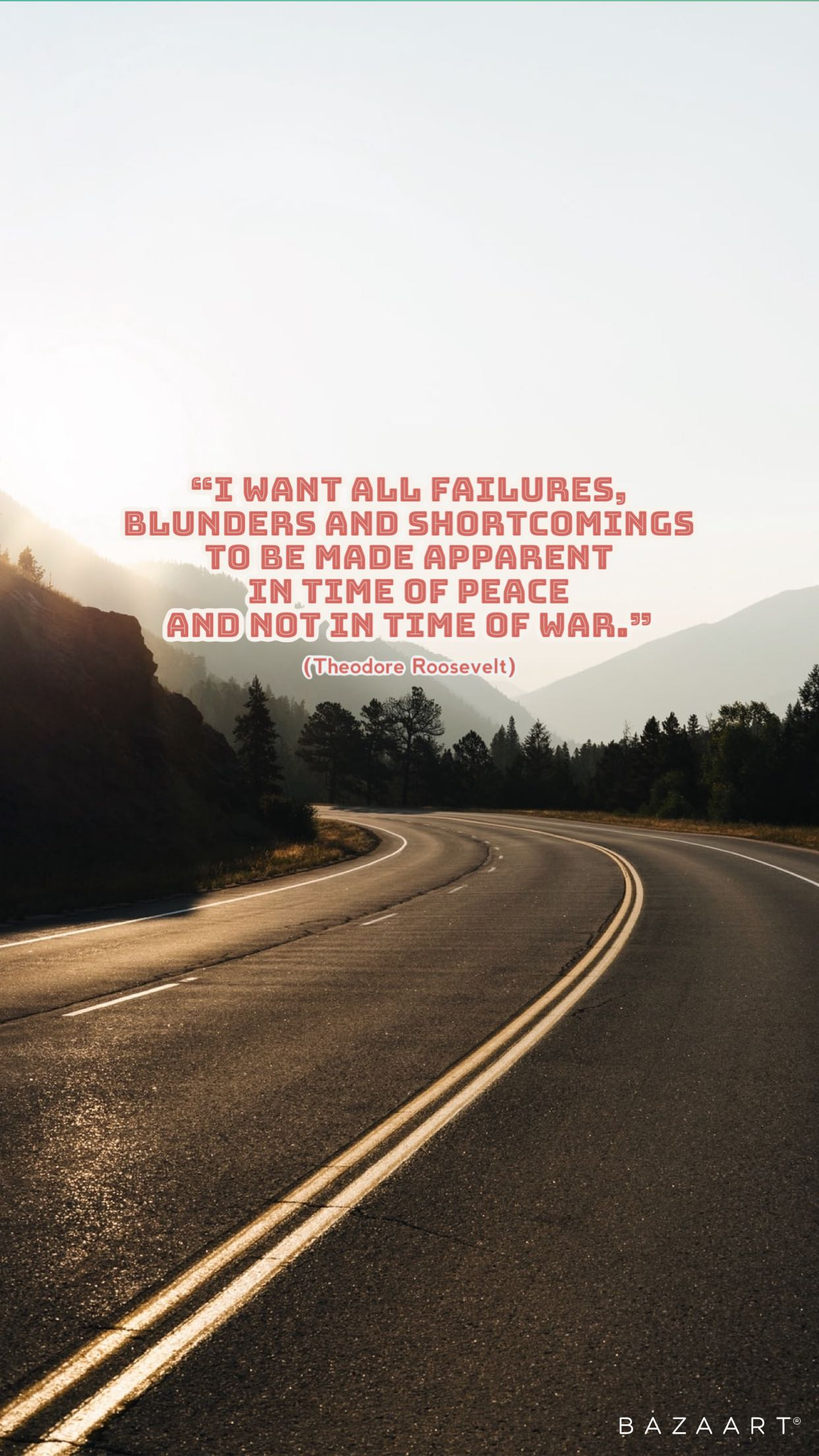 "[image] ""I want all failures, blunders and shortcomings to be made apparent in time of peace and not in time of war."" — Theodore Roosevelt"