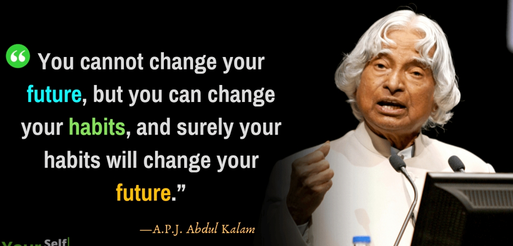 [Image] You cannot change your future, but you can change your habits, and surely your habits will change your future.