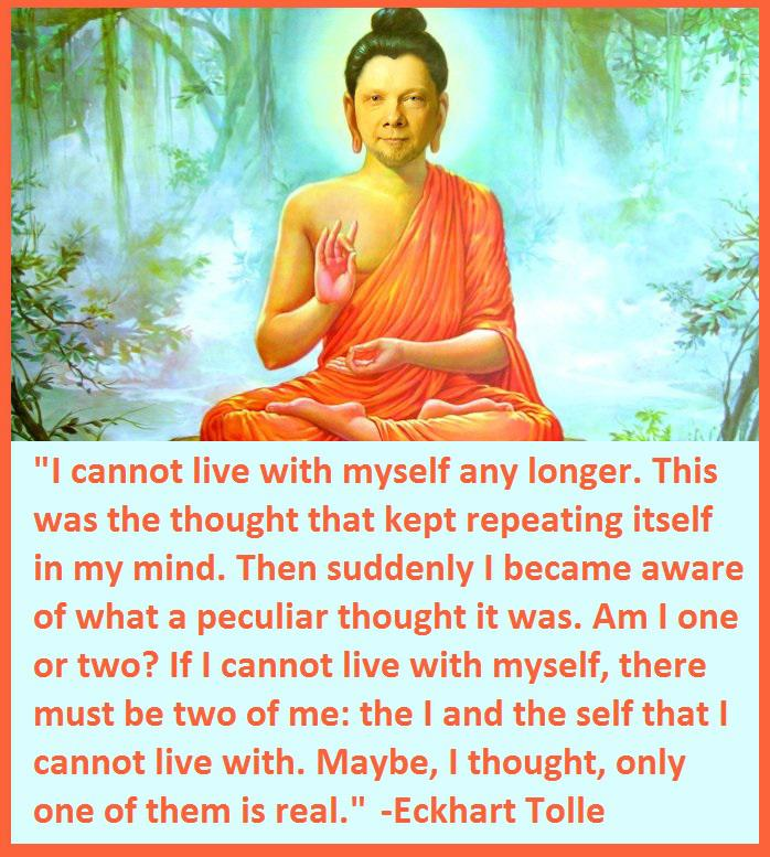 I cannot live with myself any longer… Eckhart Tolle [698×777]