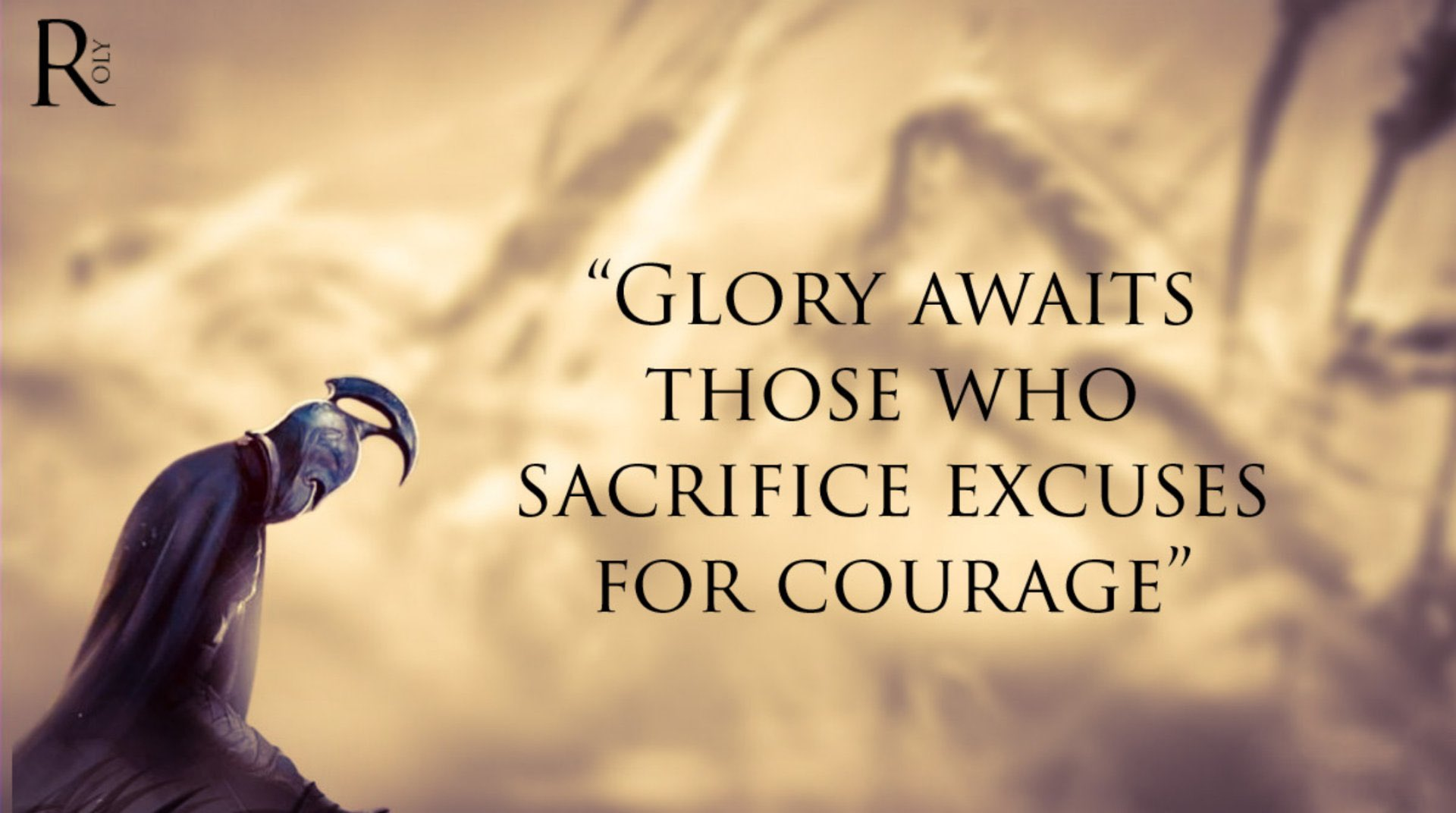 """Glory Awaits Those Who Sacrifice Excuses For Courage"" -Anon [1920×1072]"