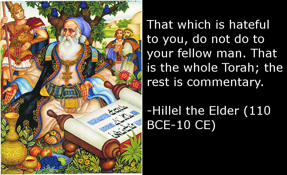 That which is hateful to you, do not do to your fellow man… – Hillel the Elder [1000×610] [OC]