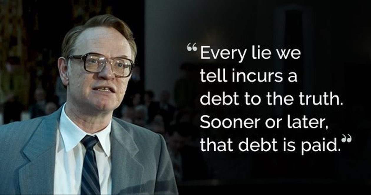 """Every lie we tell incurs a debt to the truth. Sooner or later that debt is paid."" – Valery Legasov (quoted in the Chernobyl series) – [1260×662]"