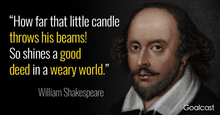 """How far that little candle throws his beams! So shines a good deed in a weary world.""-William Shakespeare [764×401]"