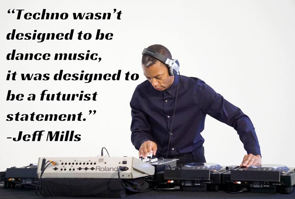"""Techno wasn't designed to be dance music, it was designed to be a futurist statement"" -Jeff Mills [960X648]"