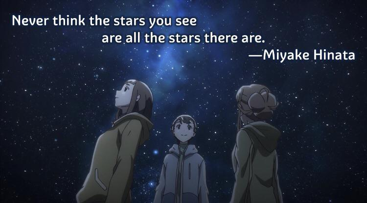 """Never think all the stars you see are all the stars there are"" -Miyake Hinata from a place farther than the universe (780×420)"