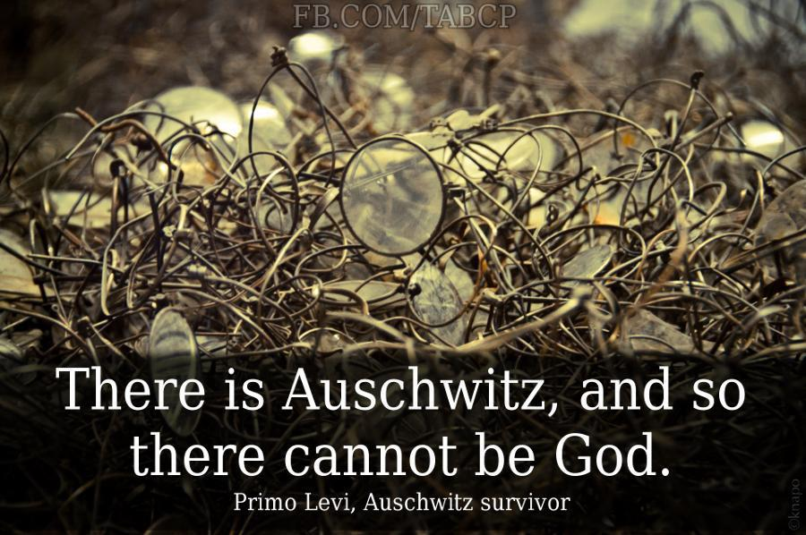 """There is Auschwitz, and so there cannot be God."" -Primo Levi [900 x 598]"