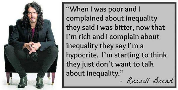 """I'm starting to think they just don't want to talk about inequality."" – Russell Brand [600×304]"