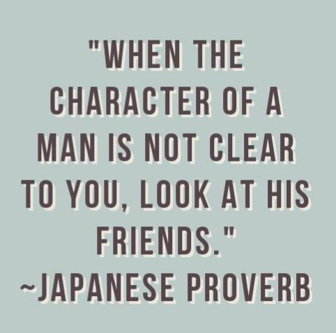 A man's character is known by who his friends are. [428×478]
