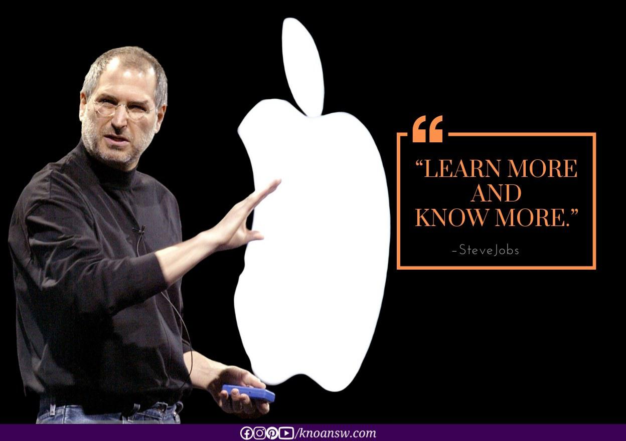 Learn more and know more. – Steve Jobs [1100×900]