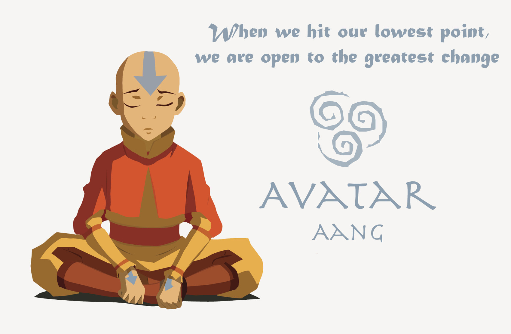 """When we hit our lowest point, we are open to the greatest change."" – Avatar Aang [1700 x 1110]"