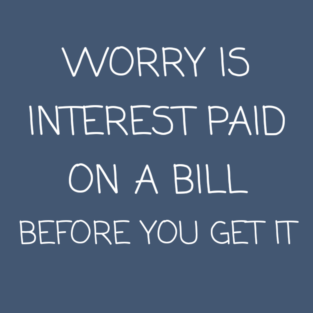 [IMAGE] Worry is..