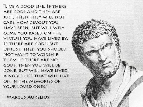 """""""Live a good life…"""" – Marcus Aurelius [500×375]"""