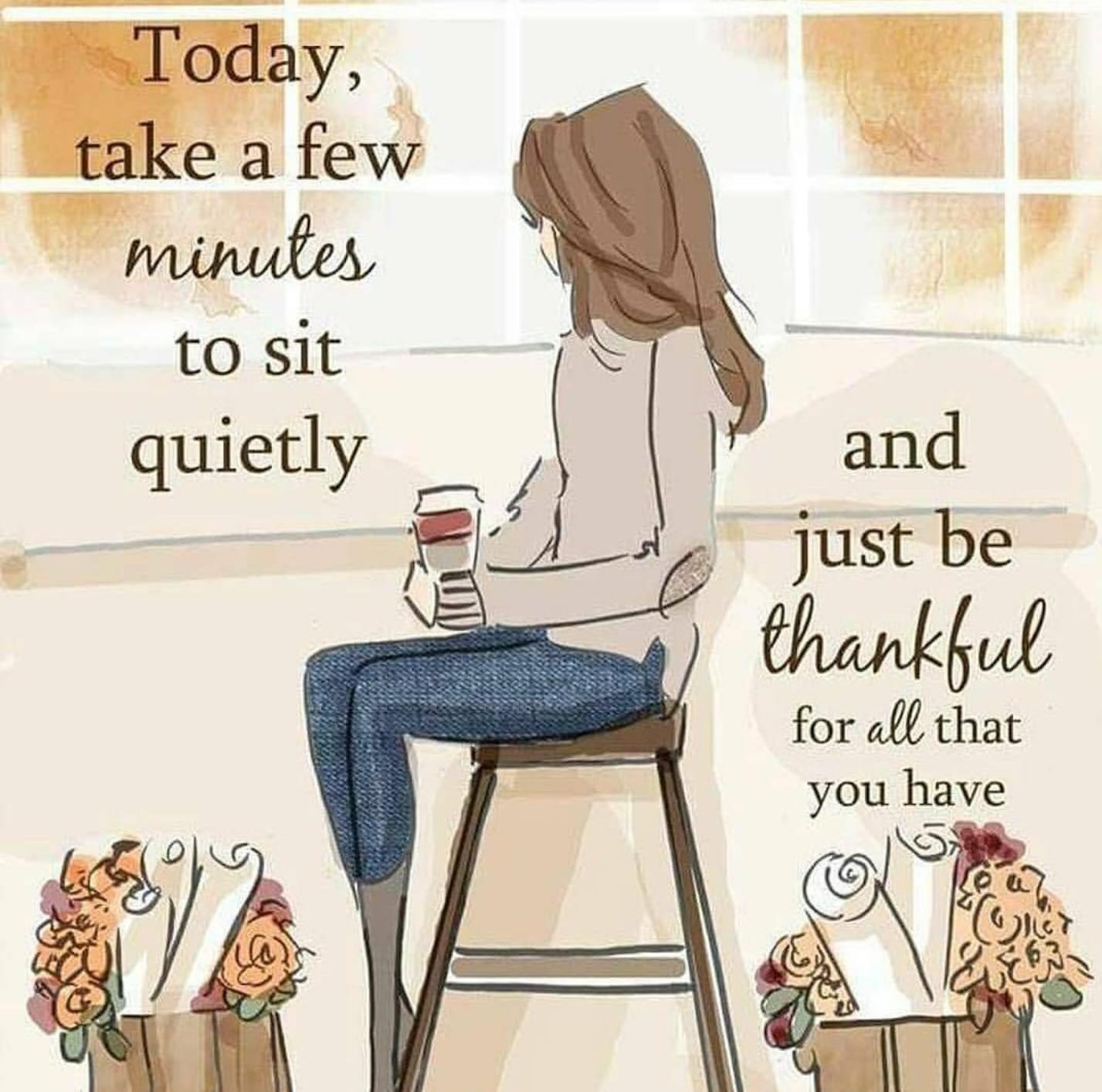 [Image] Today take a few minutes to sit quietly…