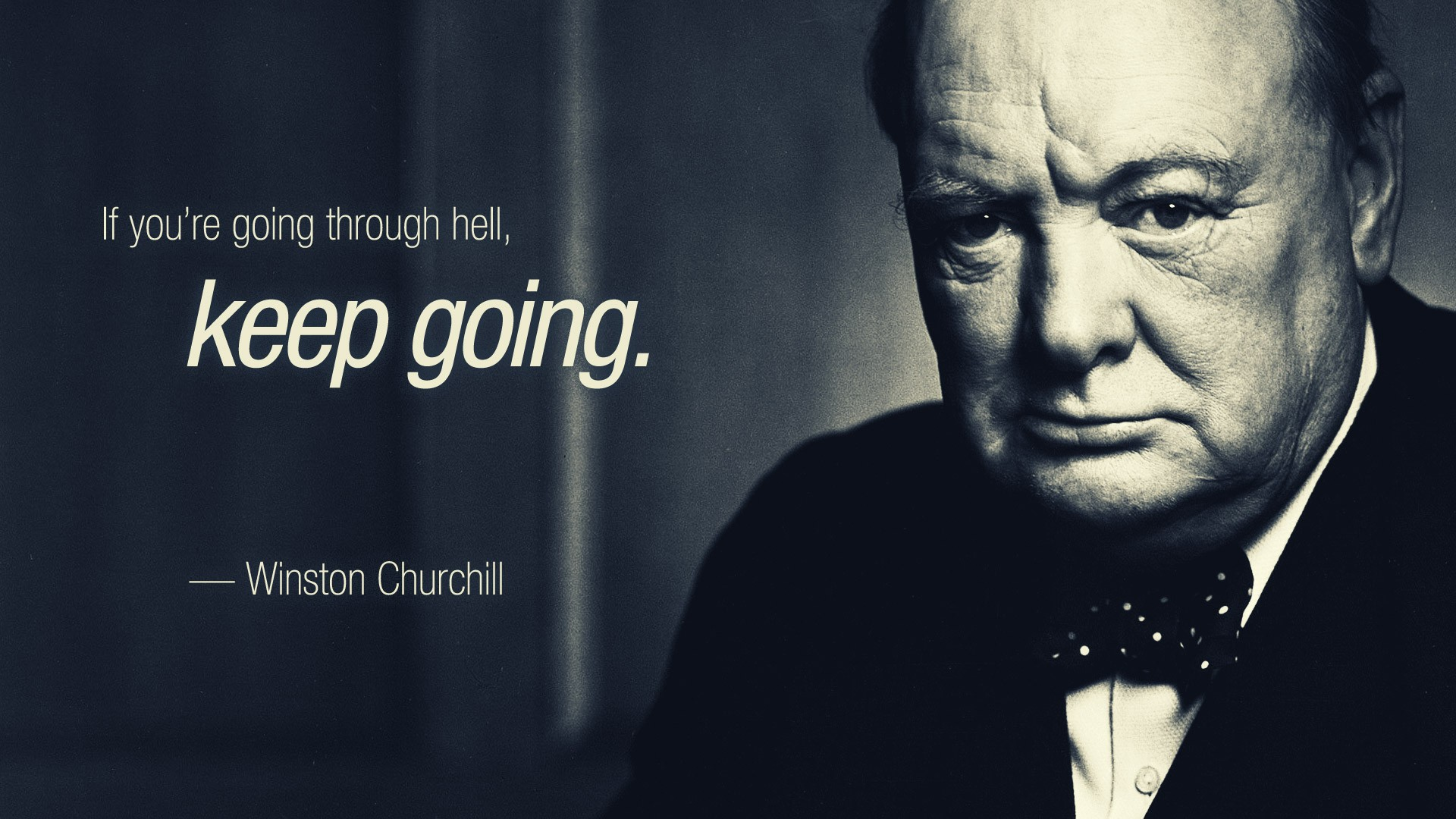 If you're going through hell, keep going. – Winston Churchill [1920×1080]