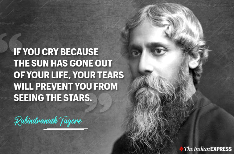 IF YOU CRY BECAUSE THE SUN HAS GONE OUT OF YOUR LIFE, YOUR TEARS WILL PREVENT YOU FROM SEEING THE STARS. , < $771elndian EXPRESS https://inspirational.ly