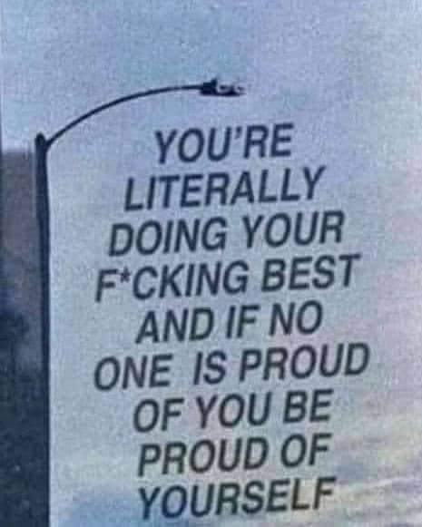 [Image] Appreciate yourself for doing your best, because people are ungrateful most of the time.