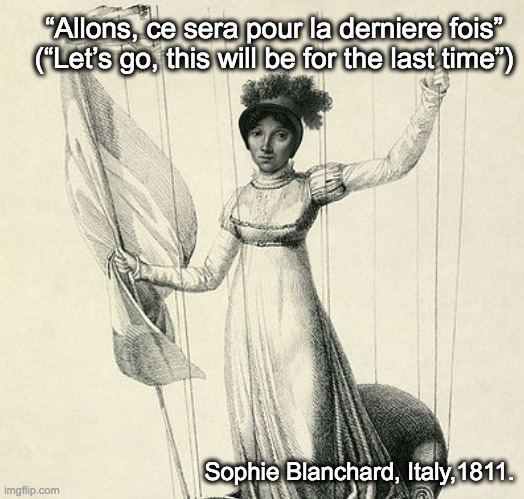 """Allons, ce sera pour la derniere fois"" (""Let's go, this will be for the last time"") Sophie Blanchard( 524 × 499)"