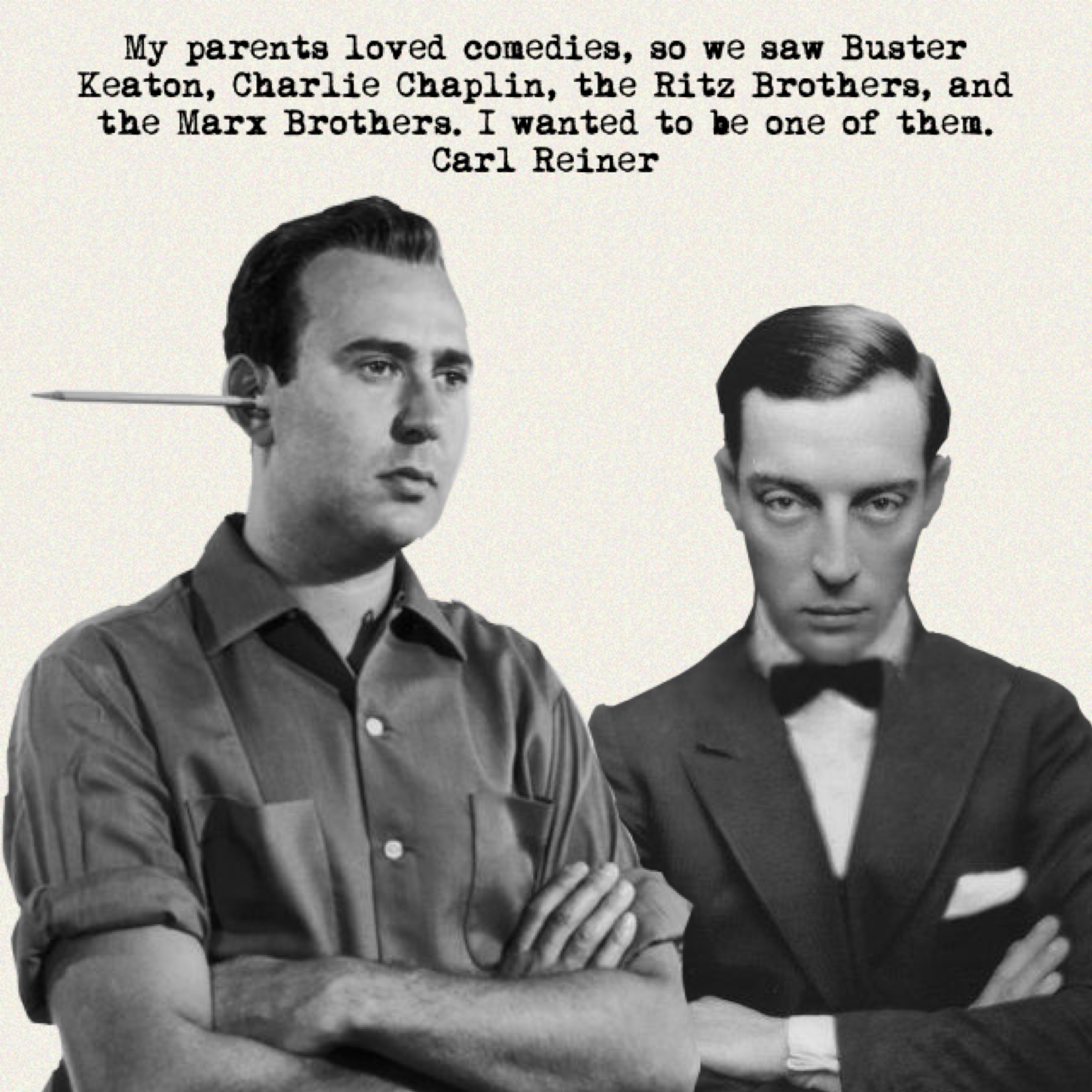 #TalkieTuesday My parents loved comedies, so we saw Buster Keaton, Charlie Chaplin, the Ritz Brothers, and the Marx Brothers. I wanted to be one of them – Carl Reiner Buster Keaton; inspiring generations of comedians, actors & writers 1800×1800