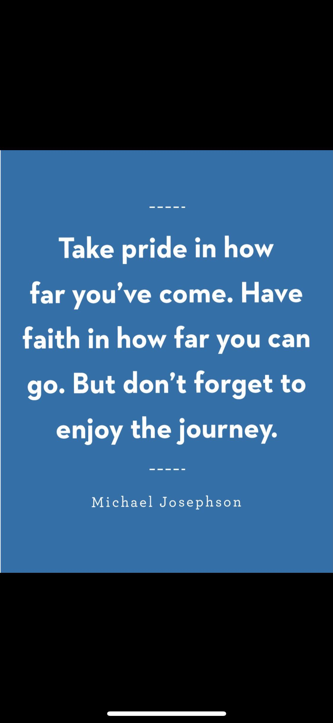 [Image] Don't forget to enjoy the journey !