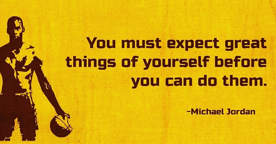 """You have to expect great things of yourself before you can do them."" ~ Michael Jordan [950×467]"