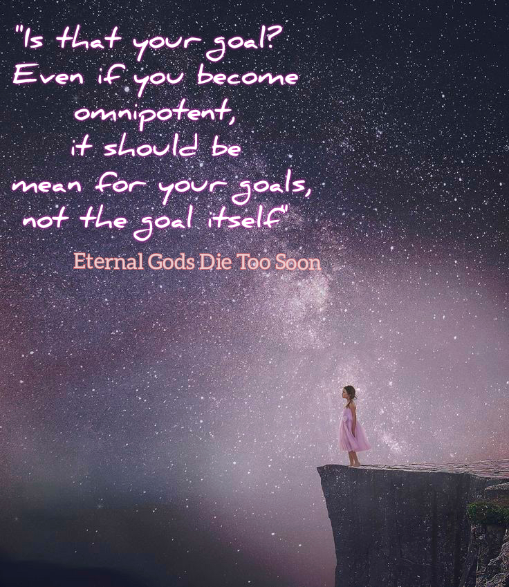 "Progress is ""mean for your goals, not the goal itself"" Eternal Gods Die Too Soon by Beka Modrekiladze [736×849]"