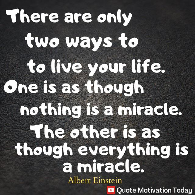 There only two ways to live your life[640*640]