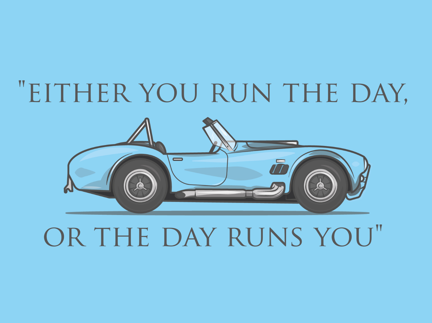 """""""Either you run the day, or the day runs you"""" – Jim Rohn [1445×1080]"""