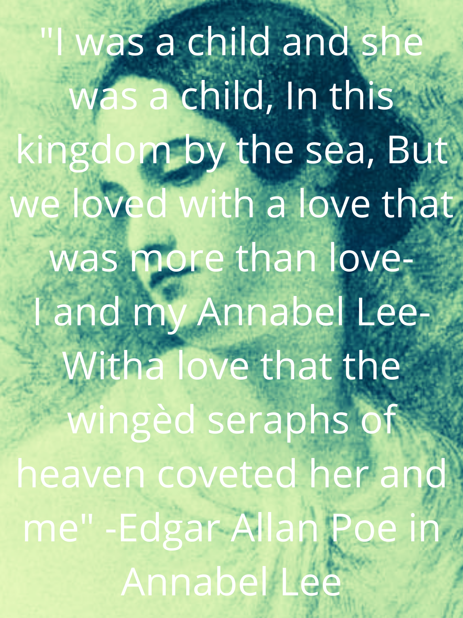 """I was a child and she was a child, In this kingdom by the sea…"" – Edgar Allan Poe [1536×2048] OC"