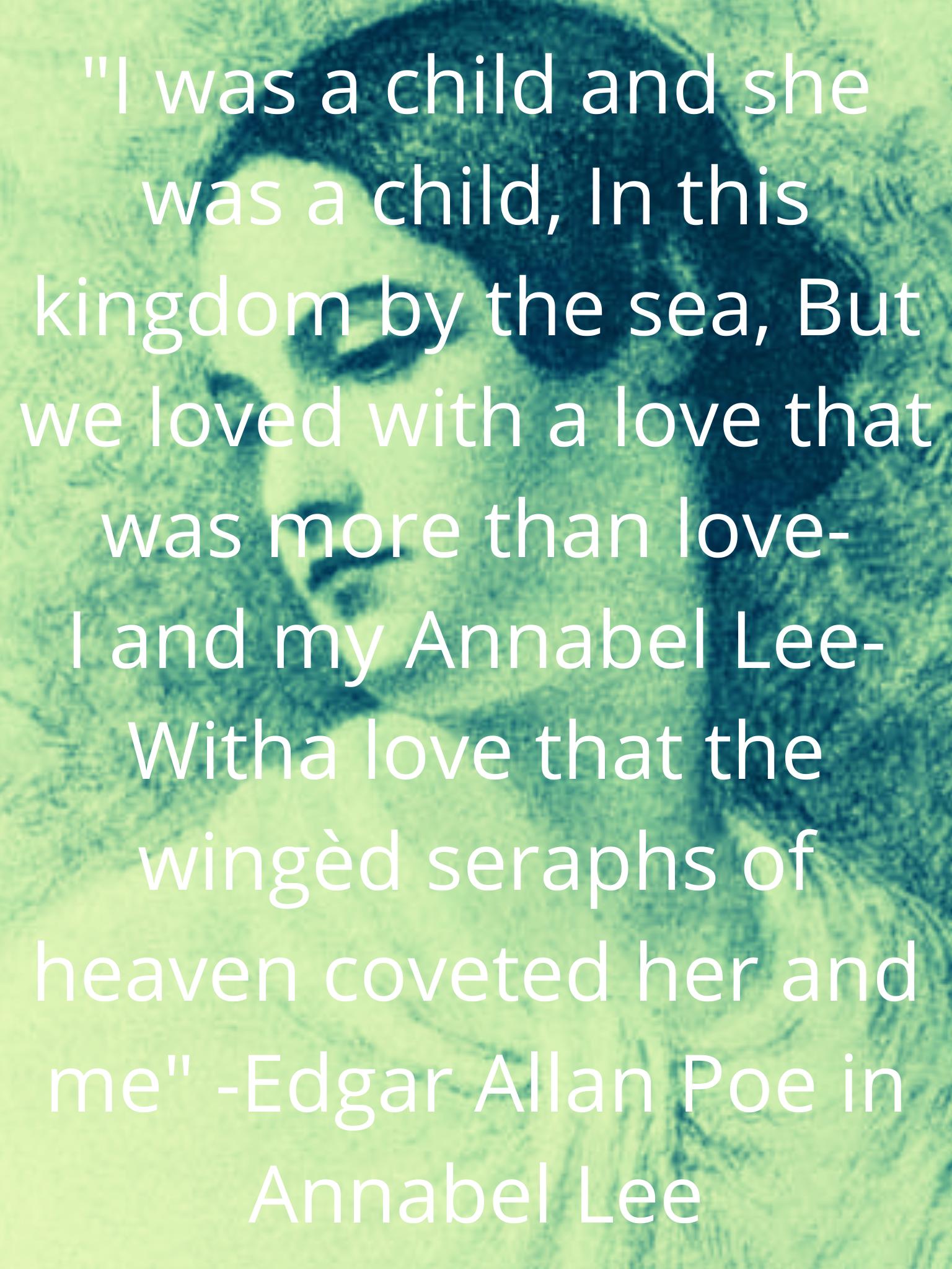 "«Qfiannabel'ej WIch lothhat' l ' F ' winged seraph: 40' heaven coveted heF angl me"" -Edgar Allan fee in Annabel Lee"" ' ""I. . Li"" https://inspirational.ly"