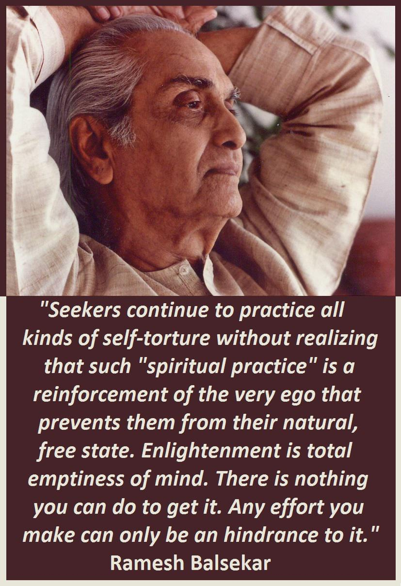 Seekers continue to practice all kinds of self-torture… Ramesh Balsekar [827×1208]