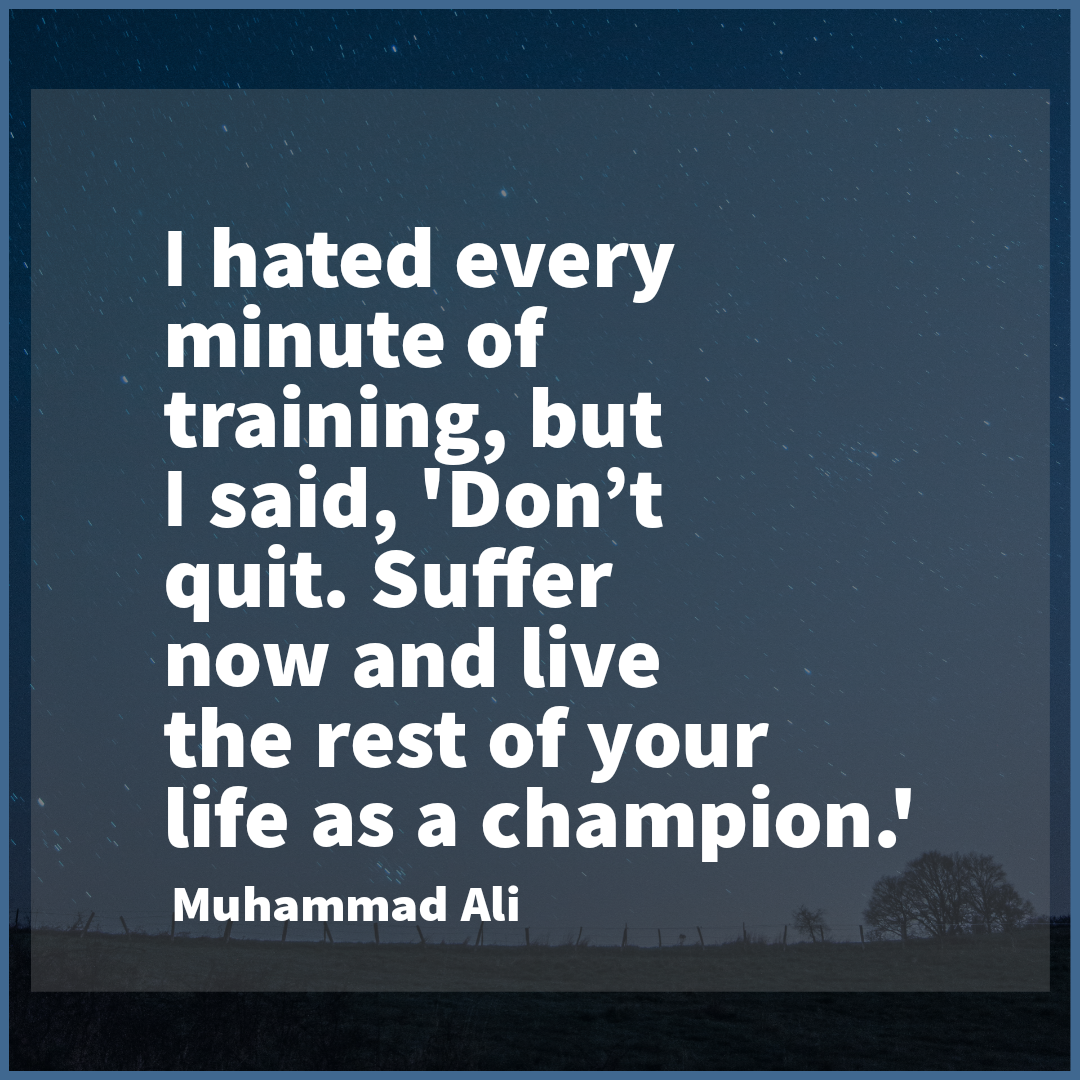 'I hated every minuted of training…' – Muhammad Ali [1080×1080]