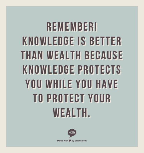 REMEMBER! KNOWLEOOE IS BETTER THAN WEALTH BECAUSE KNOWLEDGE PROTEOTS YOU WHILE YOU HAVE TO PROTECT YOUR WEALTH. @ Made with . by plccsy.com https://inspirational.ly