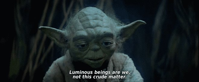 """Luminous beings are we, not this crude matter"" – Master Yoda [660 x 272]"