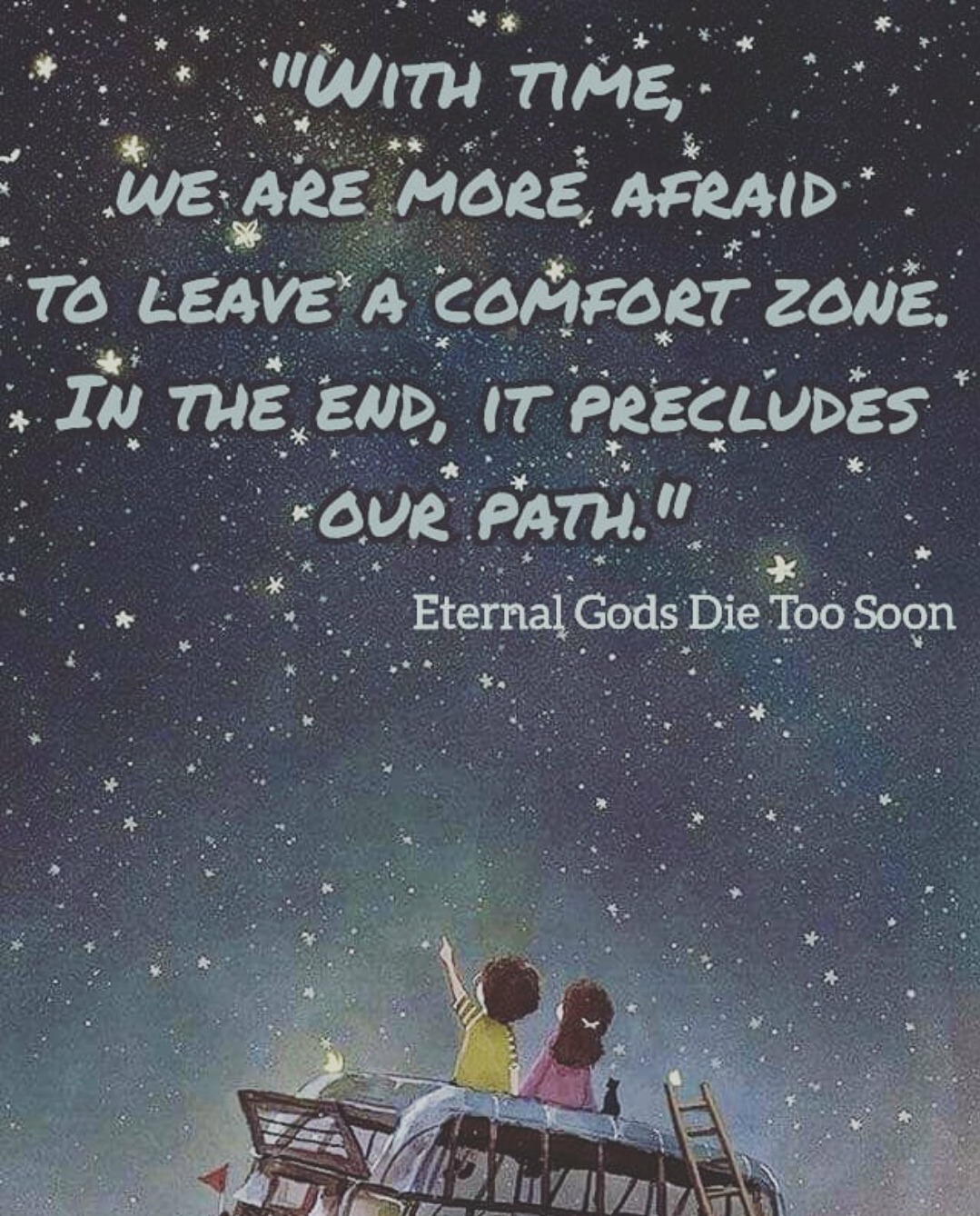 "'With time, we are more after to leave a comfort zone. In the end, it precludes our path."" Eternal Gods Die Too Soon by Beka Modrekiladze [1079×1338]"