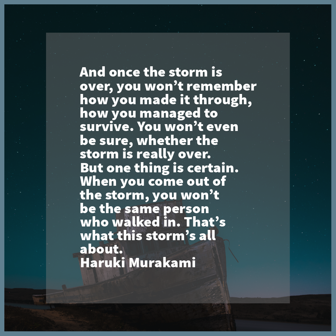 'And once the storm is over… '- Haruki Murakami [1080×1080]
