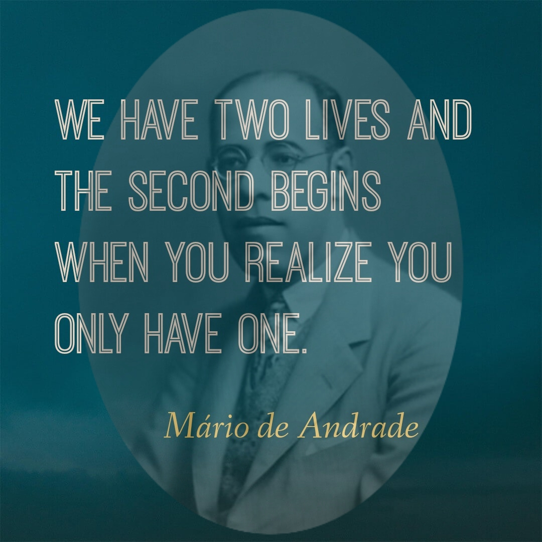 """We have two lives and.."" – Mario de Andrade [1080*1080]"
