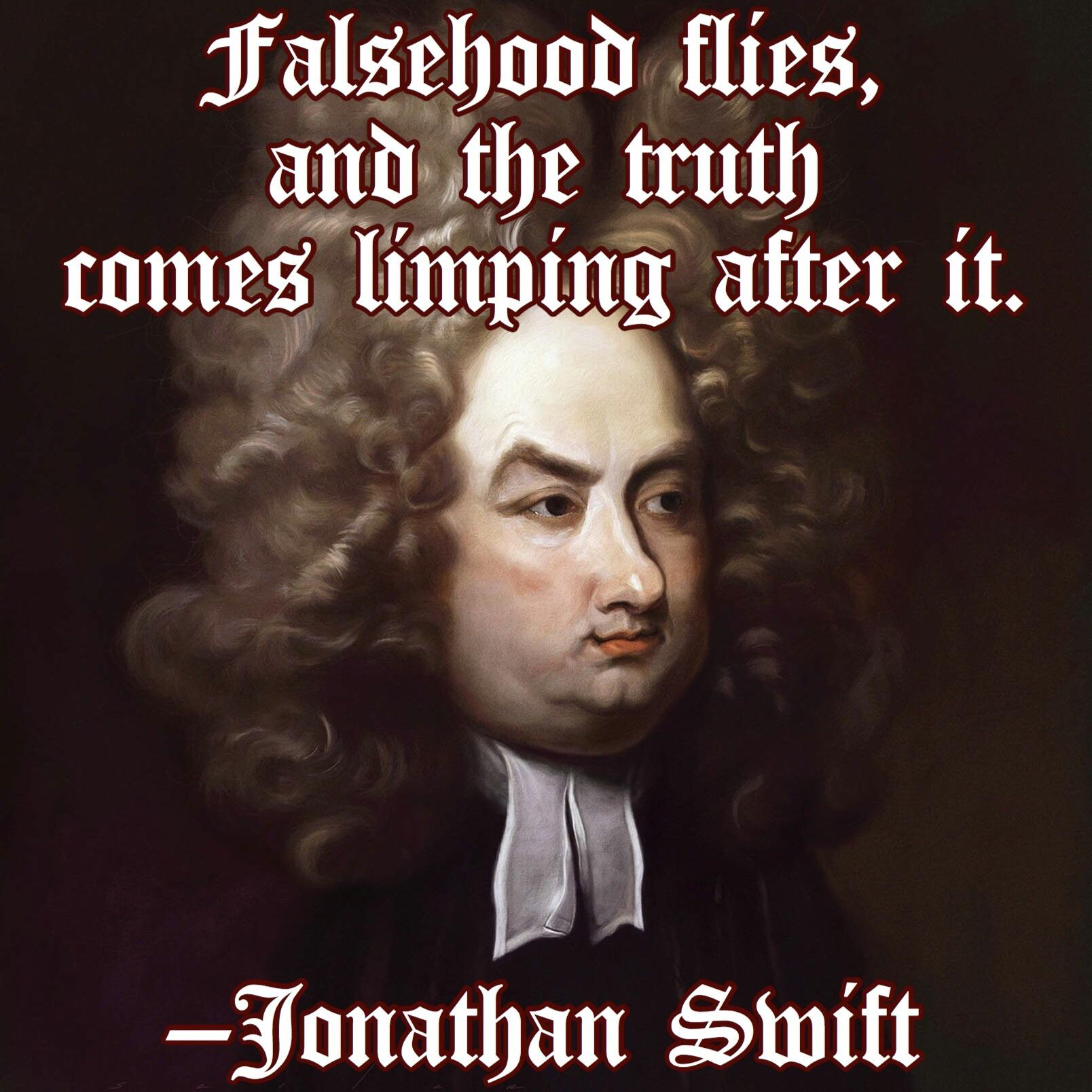 """Falsehood flies …"" – Jonathan Swift [1000×1000]"