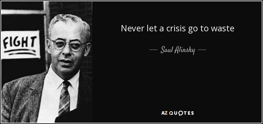 """Never let a crisis go to waste."" – Saul Alinsky (850×400)"