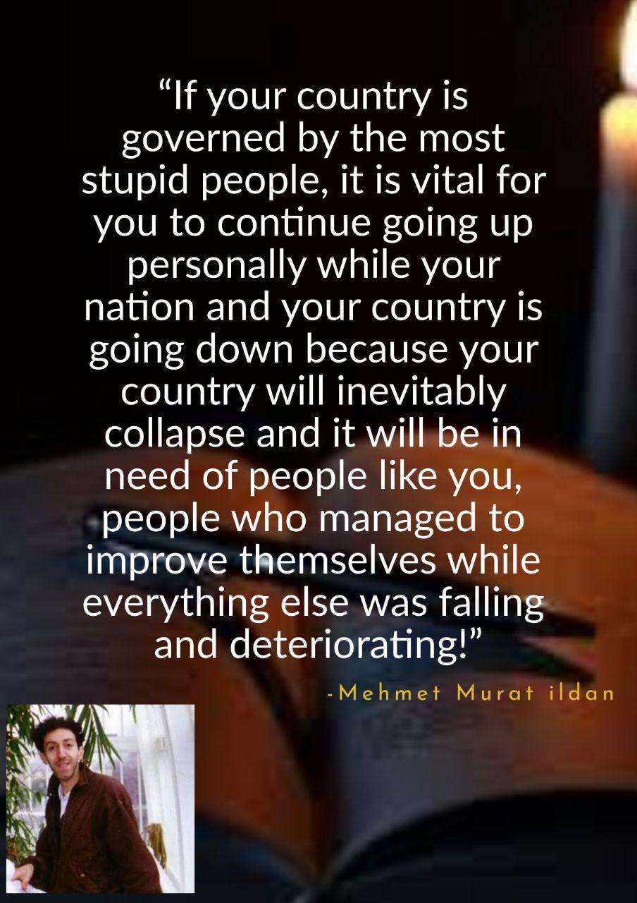 """If your country is governed by the most stupid people, it is vital for you to… ― Mehmet Murat ildan (904×1280)"