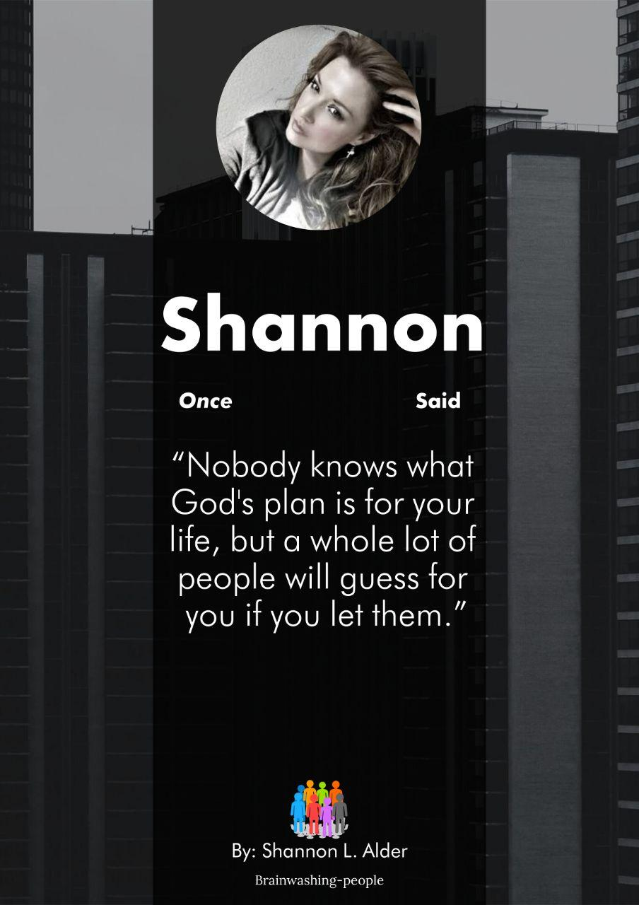 """Nobody knows what God's plan is for your life, but a whole lot of people will guess for you if you let them"" -Shannon L. Alder (904×1280)"