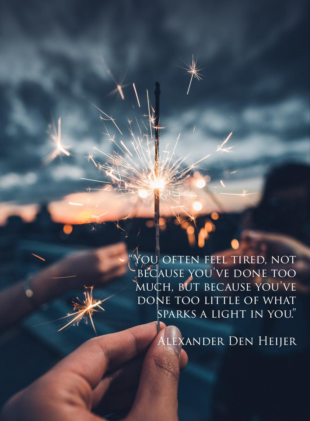 """You often feel tired, not because you've done too much, but …"" –Alexander Den Heijer (1000 x 1356)"