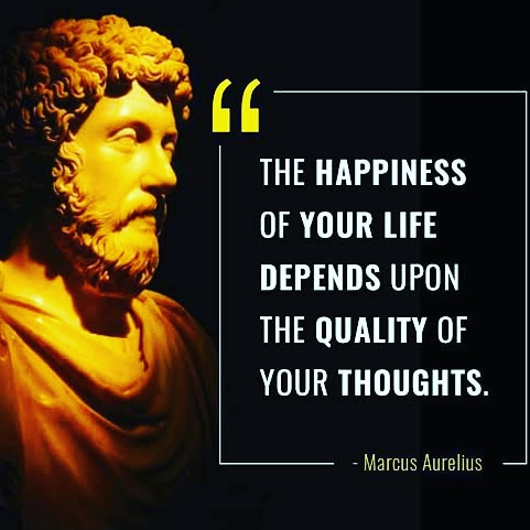 """The happiness of your life depends upon the quality of your thoughts.""[481×481] Marcus Aurelius"