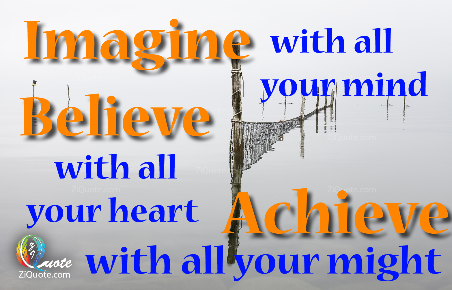 "[Image] ""Imagine with all your mind. Believe with all your heart. Achieve with all your might!"""