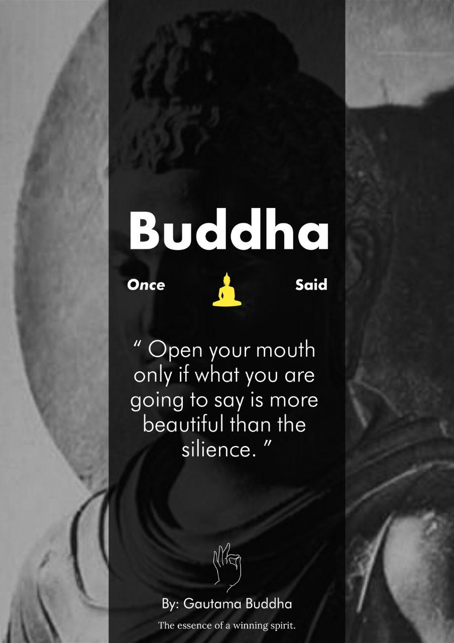 """Open your mouth only if what you are going to say is more beautiful than the silience."" – Gautama Buddha (904×1280)"