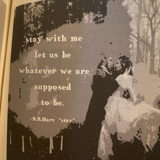 """Stay with me, Let us be whatever we are supposed to be."" -N.R Hart (526×526)"