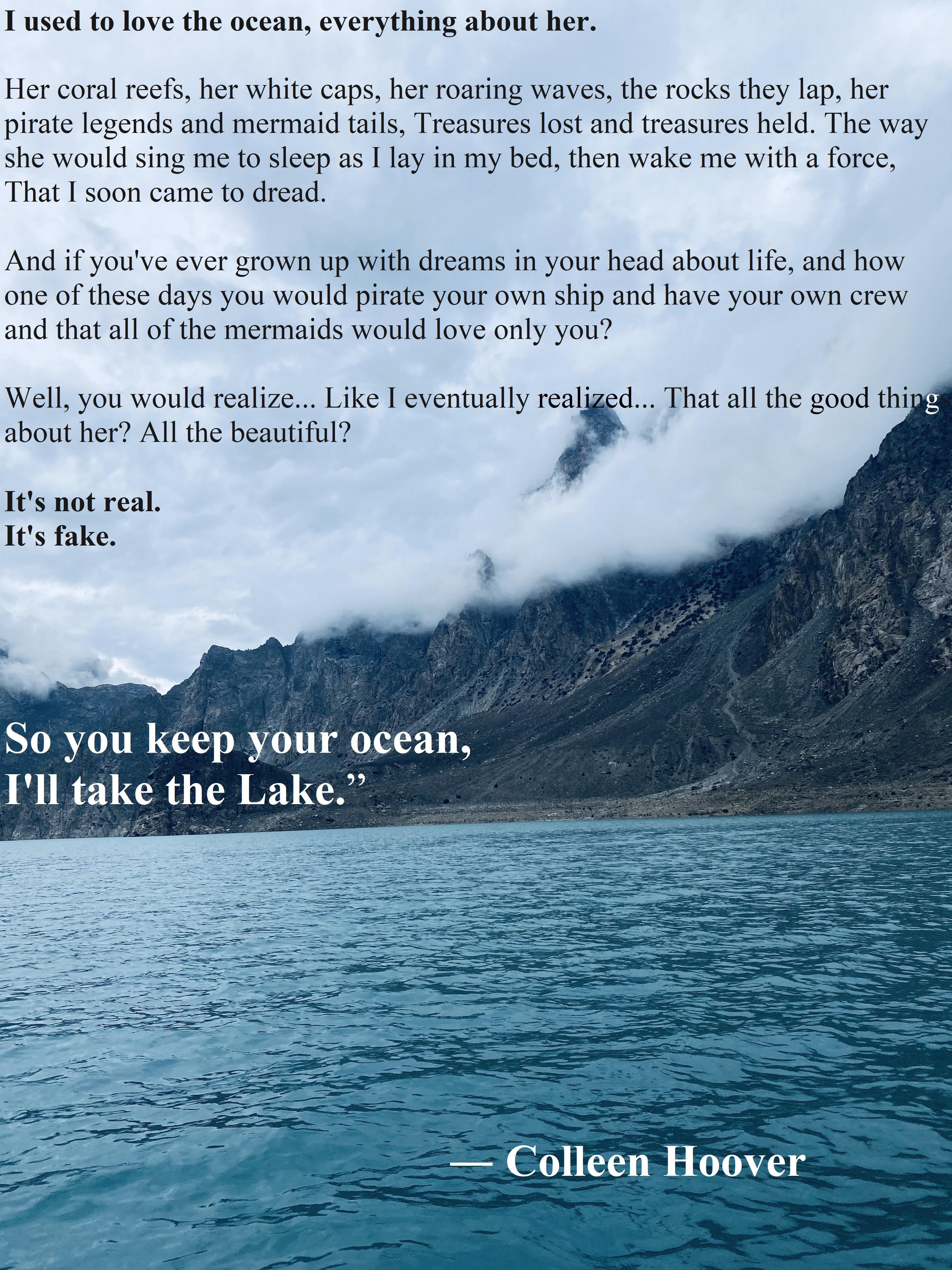 """So you keep your ocean, I'll take the Lake."" – Colleen Hoover (3024×4032)"