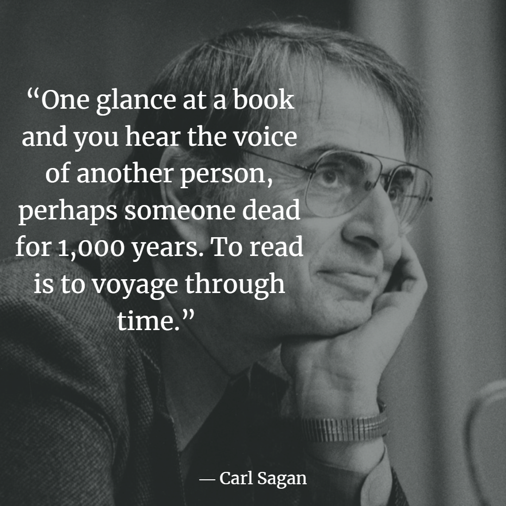 """One glance at a book and you hear the voice of another person, perhaps someone dead for one thousand years."" – Carl Sagan [1024*1024]"