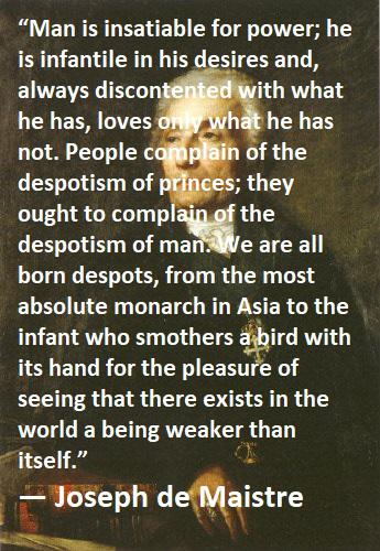 """they ought to complain about the despotism of man"" Joseph de Maistre (345 x 500)"