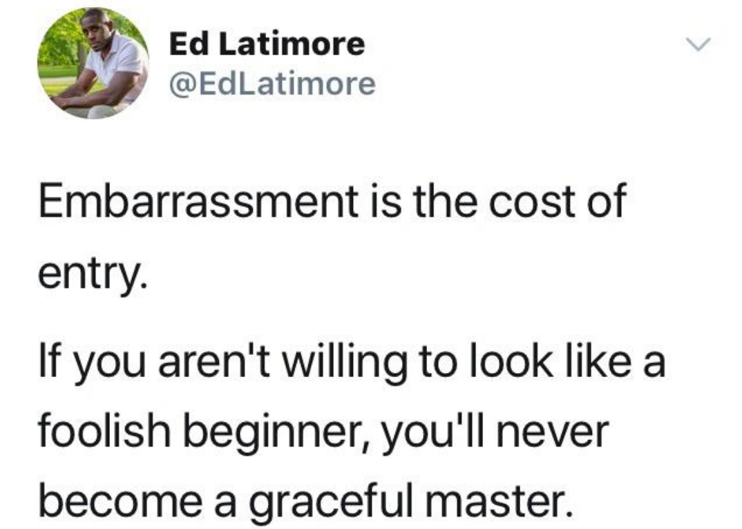 [Image] Embarassment is the cost of entry