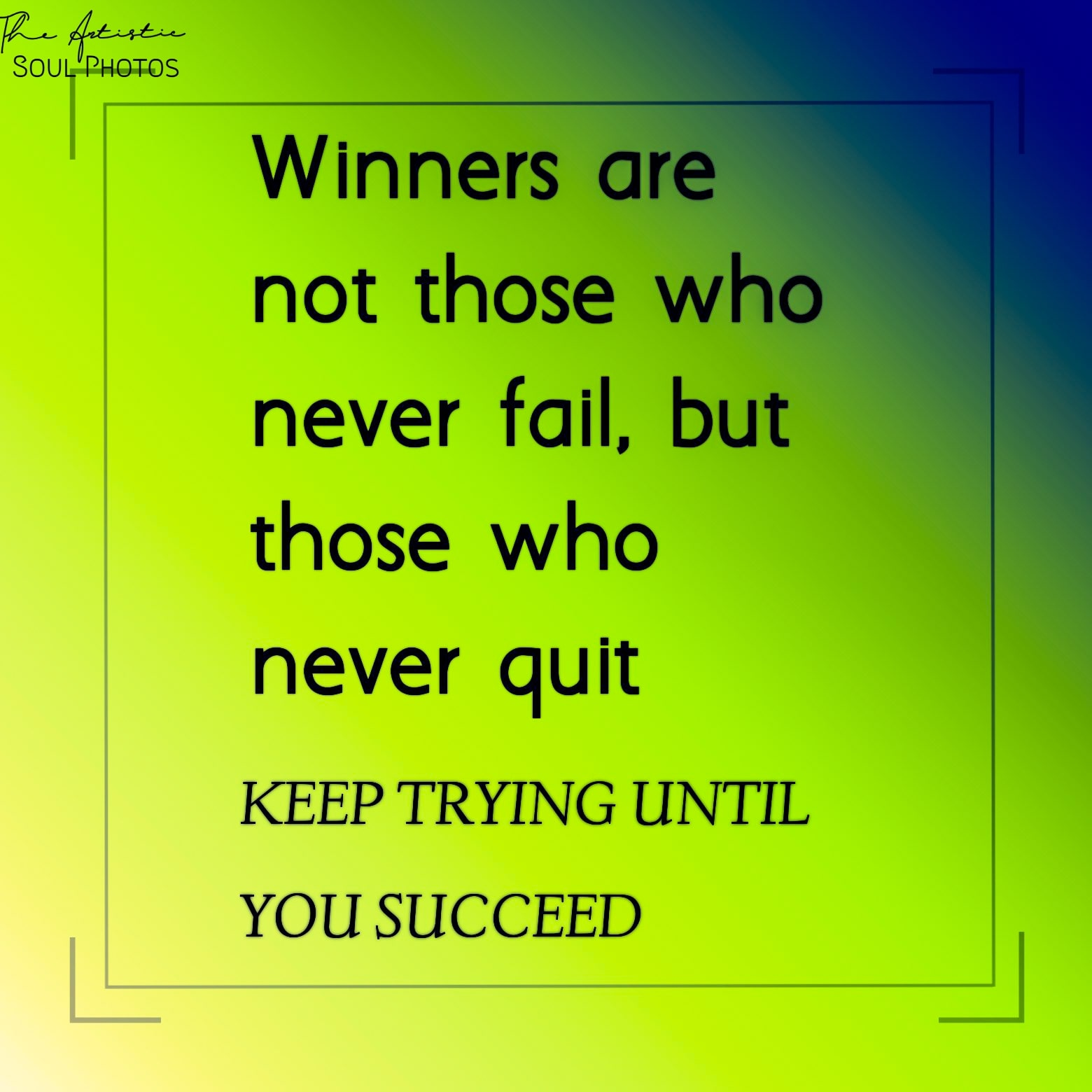 Winners never Quit – Resolution is [1560 * 1560]